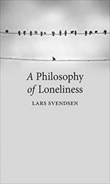 Philosophy of loneliness | Lars Svendsen | 9781780237473