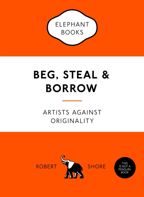 Beg, Steal and Borrow | Shore, Robert | 9781780679464