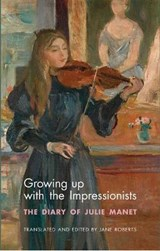 Growing Up with the Impressionists | Manet, Julie | 9781784539245