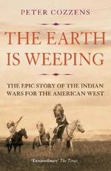 The Earth is Weeping | Peter Cozzens | 9781786491510