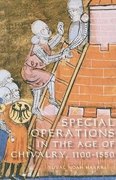 Special Operations in the Age of Chivalry, 1100-1550