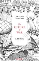 The Future of War | Lawrence Freedman | 9781846147494