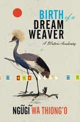 Birth of a Dream Weaver | Ngugi Wa Thiong'o | 9781846559891