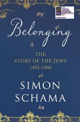 Belonging: the story of the jews 1492-1900 | Simon Schama | 9781847922816