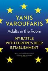 Adults in the room | Yanis Varoufakis | 9781847924469