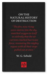 On The Natural History of Destruction | W G Sebald | 9781907903557