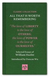 All That is Worth Remembering | William Hazlitt | 9781907903946