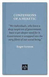 Confessions of a Heretic | Roger Scruton | 9781910749128