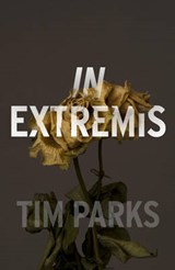 In extremis | Tim Parks | 9781911215707