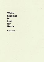 While Standing in Line for Death | Caconrad | 9781940696553