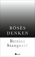 Böses Denken | Bettina Stangneth |