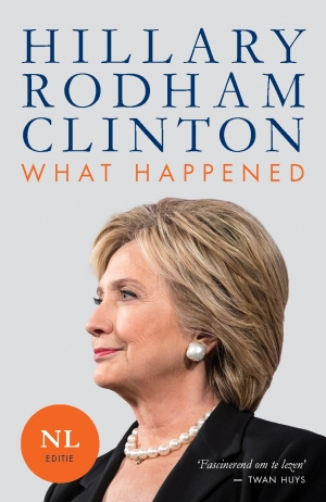 What Happened - Nederlandstalige | Hillary Rodham Clinton | 9789021567730