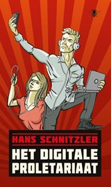 Het digitale proletariaat | Hans Schnitzler | 9789023489672