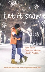 Let it snow | John Green ; Maureen Johnson ; Lauren Myracle |