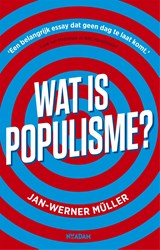 Wat is populisme? | Jan-Werner Müller | 9789046822371