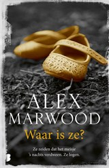 Waar is ze? | Alex Marwood | 9789402307764