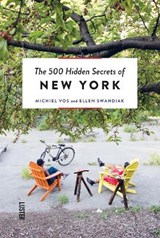 The 500 Hidden Secrets of New York | Vos, Michiel | 9789460581779