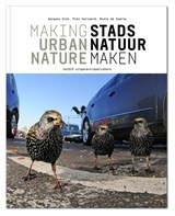 Stadsnatuur maken / Making Urban Nature | Vink, Jacques | 9789462083172