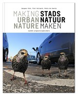Stadsnatuur maken ; Making Urban Nature | Jacques Vink | 9789462083325