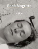 René Magritte - The Revealing Image | Canonne, Xavier | 9789491819735