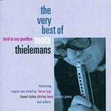 Hard To Say Goodbye | Toots Thielemans | 0731454148429