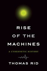 Rise of the Machines | Thomas Rid | 9780393286007