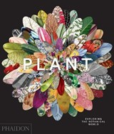 Plant: exploring the botanical world | Phaidon Editors | 9780714871486