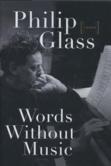 Words Without Music - A Memoir | Philip Glass | 9780871404381