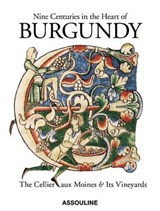 Nine centuries in the heart of burgundy | Pascal Philippe | 9781614281405