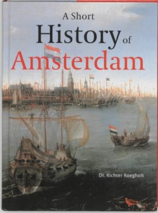 A short history of Amsterdam