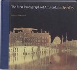 The first photographs of Amsterdam 1845-1875