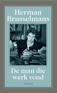 De man die werk vond | Herman Brusselmans |