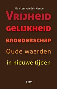 Vrijheid gelijkheid broederschap | Maarten van den Heuvel |