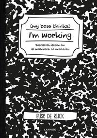 My boss thinks I'm working | Elise De Rijck |