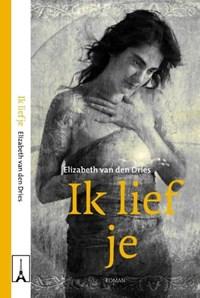 Ik lief je   Elizabeth van den Dries  