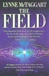 Field: The Quest for the Secret Force of the Universe | Lynne McTaggart | 9780007145102