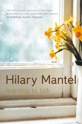 Learning to Talk | Hilary Mantel |