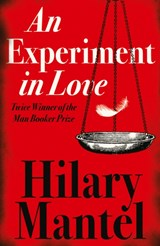 Experiment in love | Hilary Mantel | 9780007172887