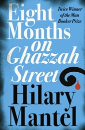 Eight months on ghazzah street | Hilary Mantel | 9780007172917