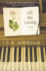 All the Living | C E Morgan |
