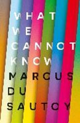 What we cannot know | Marcus du Sautoy | 9780007576586