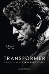 Transformer: The Complete Lou Reed Story | Victor Bockris | 9780007581894