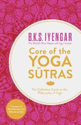 Core of the Yoga Sutras | B K S Iyengar | 9780007921263