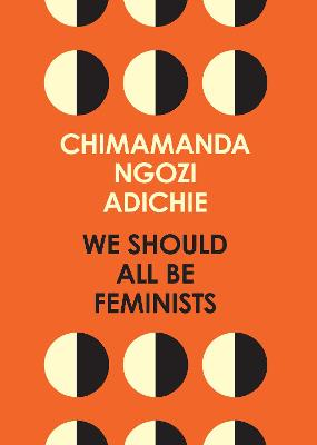 We should all be feminists | Chimamanda Ngozi Adichie |