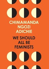 We should all be feminists | Chimamanda Ngozi Adichie | 9780008115272