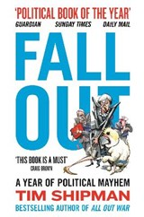 Fall out: a year of political mayhem | Tim Shipman | 9780008264420