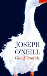 Good trouble | Joseph Oneill | 9780008283995
