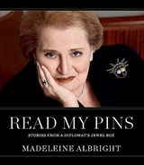 Read My Pins | Madeleine Albright |