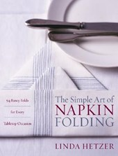 Simple art of napkin folding : 94 fancy folds for every tabletop occasion