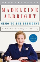 Memo to the President | Madeleine Albright |